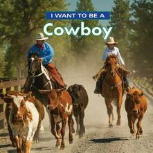 I Want to Be a Cowboy - Dan Liebman - cover