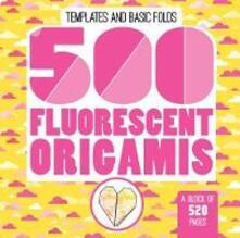 500 Fluorescent Origamis - Mayumi Jezewski - cover