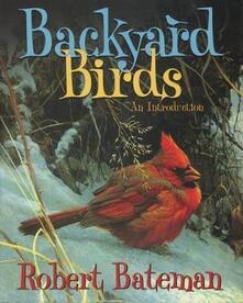 Backyard Birds: An Introduction - Robert Bateman - cover