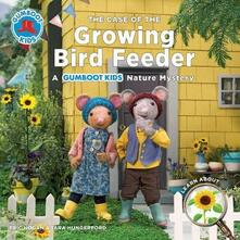 The Case of the Growing Bird Feeder - Eric Hogan,Tara Hungerford - cover