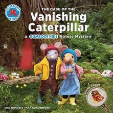 The Case of the Vanishing Caterpillar - Eric Hogan,Tara Hungerford - cover