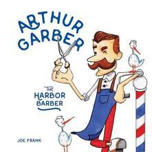 Arthur Garber the Harbor Barber - Joe Frank - cover
