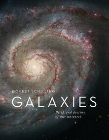 Galaxies: The Origins and Destiny of Our Universe - Govert Schilling - cover