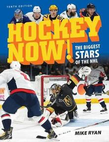 Hockey Now!: The Biggest Stars of the NHL - Mike Ryan - cover