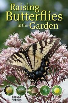 Raising Butterflies in the Garden - Brenda Dziedzic - cover