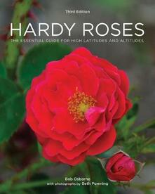 Hardy Roses: The Essential Guide for High Latitudes and Altitudes - Bob Osborne - cover