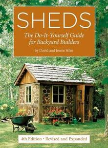 Sheds: The Do-It-Yourself Guide for Backyard Builders - David Stiles,Jeanie Stiles - cover