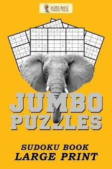 Jumbo Puzzles: Sudoku Book Large Print - Puzzle Pulse - cover
