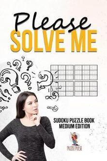 Please Solve Me: Sudoku Puzzle Book Medium Edition - Puzzle Pulse - cover
