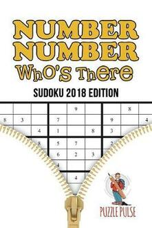 Number, Number Who's There: Sudoku 2018 Edition - Puzzle Pulse - cover