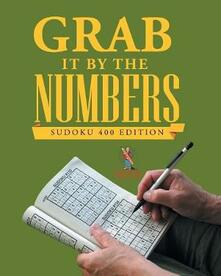 Grab It By The Numbers: Sudoku 400 Edition - Puzzle Pulse - cover