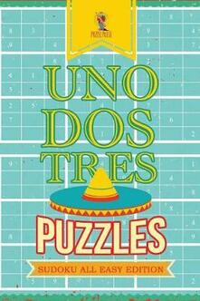 Uno, Dos, Tres Puzzles: Sudoku All Easy Edition - Puzzle Pulse - cover