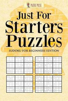 Just For Starters Puzzles: Sudoku for Beginners Edition - Puzzle Pulse - cover