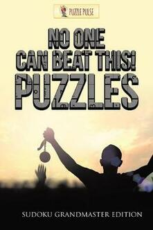 No One Can Beat This! Puzzles: Sudoku Grandmaster Edition - Puzzle Pulse - cover