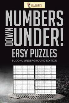Numbers Down Under! Easy Puzzles: Sudoku Underground Edition - Puzzle Pulse - cover