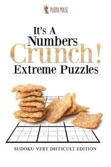 It's A Numbers Crunch! Extreme Puzzles: Sudoku Very Difficult Edition - Puzzle Pulse - cover