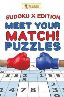 Meet Your Match! Puzzles: Sudoku X Edition - Puzzle Pulse - cover