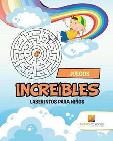 Juegos Increibles: Laberintos Para Ninos - Activity Crusades - cover