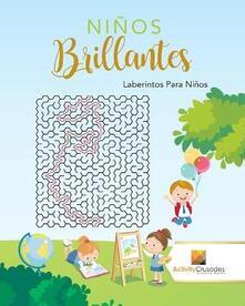 Ninos Brillantes: Laberintos Para Ninos - Activity Crusades - cover