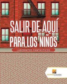 Salir De Aqui Para Los Ninos: Laberintos Fantasticos - Activity Crusades - cover
