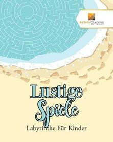 Lustige Spiele: Labyrinthe Fur Kinder - Activity Crusades - cover