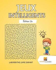 Jeux Intelligents Edition Un: Labyrinthe Livre Enfant - Activity Crusades - cover