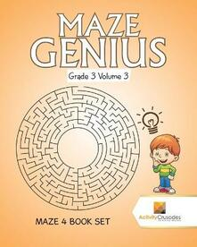 Maze Genius Grade 3 Volume 3: Maze 4 Book Set - Activity Crusades - cover