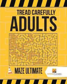 Tread Carefully Adults: Maze Ultimate - Activity Crusades - cover