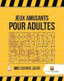 Jeux Amusants Pour Adultes: Adulte Labyrinthe Jeu Livre - Activity Crusades - cover