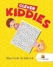 Clever Kiddies: Maze Books for Kids 4-6 - Activity Crusades - cover