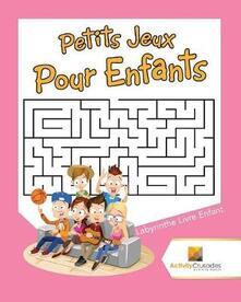 Petits Jeux Pour Enfants: Labyrinthe Livre Enfant - Activity Crusades - cover