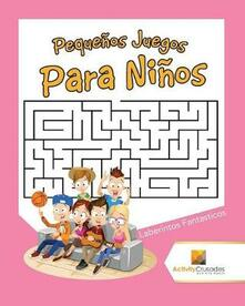 Pequenos Juegos Para Ninos: Laberintos Fantasticos - Activity Crusades - cover