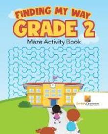 Finding my Way Grade 2: Maze Activity Book - Activity Crusades - cover