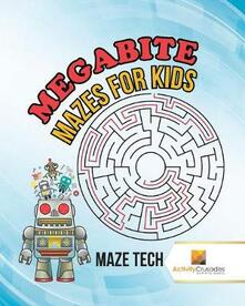 Megabyte Mazes for Kids: Maze Tech - Activity Crusades - cover