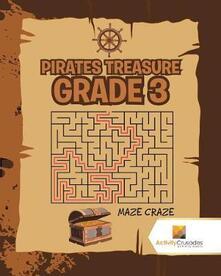 Pirates Treasure Grade 3: Maze Craze - Activity Crusades - cover
