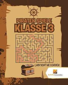 Piraten Spiele Klasse 3: Labyrinthe Kinder - Activity Crusades - cover