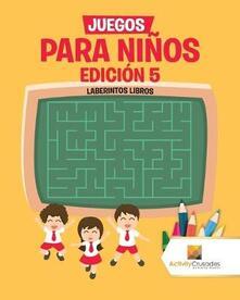 Juegos Para Ninos Edicion 5: Laberintos Libros - Activity Crusades - cover