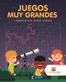Juegos Muy Grandes: Laberintos Para Ninos - Activity Crusades - cover