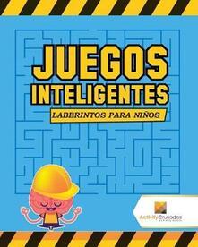 Juegos Inteligentes: Laberintos Para Ninos - Activity Crusades - cover