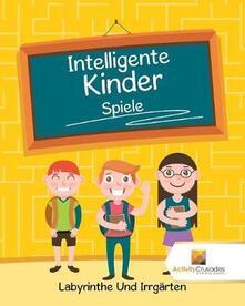 Intelligente Kinder Spiele: Labyrinthe Und Irrgarten - Activity Crusades - cover