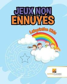 Jeux Non Ennuyes: Labyrinthe Kids - Activity Crusades - cover
