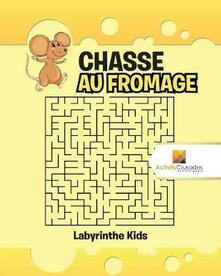 Chasse Au Fromage: Labyrinthe Kids - Activity Crusades - cover