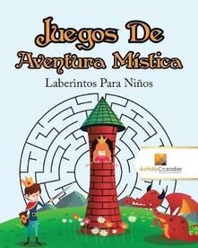 Juegos De Aventura Mistica: Laberintos Para Ninos - Activity Crusades - cover