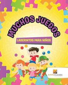 Muchos Juegos: Laberintos Para Ninos - Activity Crusades - cover