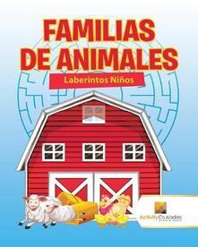 Familias De Animales: Laberintos Ninos - Activity Crusades - cover