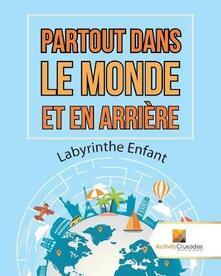 Partout Dans Le Monde Et En Arriere: Labyrinthe Enfant - Activity Crusades - cover