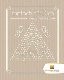 Einfach Fur Dich: Labyrinthe Fur Kinder - Activity Crusades - cover
