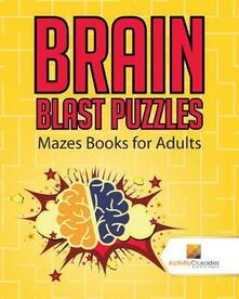 Brain Blast Puzzles: Mazes Books for Adults - Activity Crusades - cover