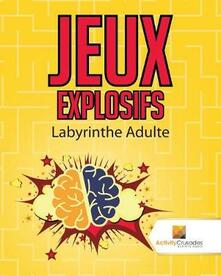 Jeux Explosifs: Labyrinthe Adulte - Activity Crusades - cover