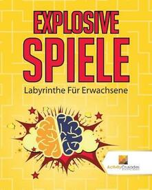 Explosive Spiele: Labyrinthe Fur Erwachsene - Activity Crusades - cover